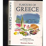 Flavours of Greece: The definitive book of modern and classic Greek Cookingby Rosemary Barron