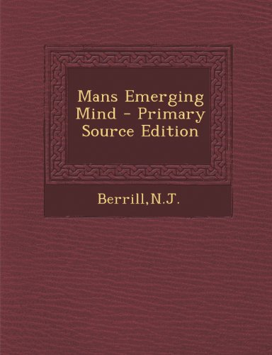 Mans Emerging Mind - Primary Source Edition