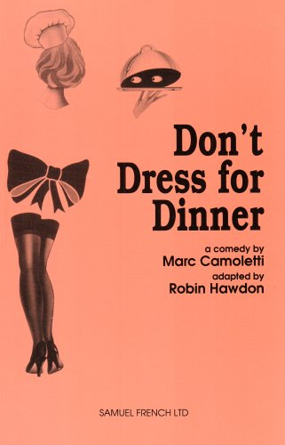Cover of Don't Dress for Dinner: Play (Acting Edition)