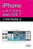 echange, troc Sébastien LECOMTE, Yasmina LECOMTE - iPhone (4, 4S, 5, 5S et 5C) avec iOS 7, C'est facile