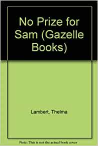 No Prize for Sam (Gazelle Books): Thelma Lambert: 9780241118030