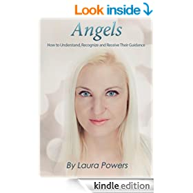 Angels: How to Understand, Recognize, and Receive Their Assistance