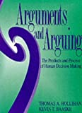 img - for Arguments and Arguing: The Products and Process of Human Decision Making by Thomas A. Hollihan (1994-10-01) book / textbook / text book