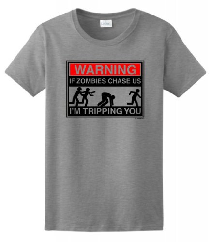 Warning If Zombies Chase Us I'M Tripping You Ladies T-Shirt Medium Sport Gray