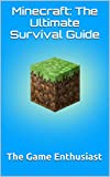 Minecraft: The Ultimate Survival Guide