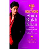 King of Bollywood: Shah Rukh Khan and the Seductive World of Indian Cinema ~ Anupama Chopra