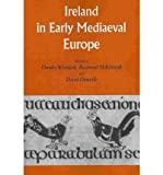 img - for [(Ireland in Early Medieval Europe: Studies in Memory of Kathleen Hughes)] [Author: Dorothy Whitelock] published on (February, 2011) book / textbook / text book