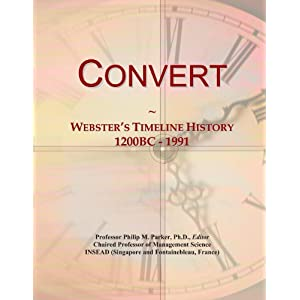 Convert: Webster's Timeline History, 1200BC - 1991 Icon Group International