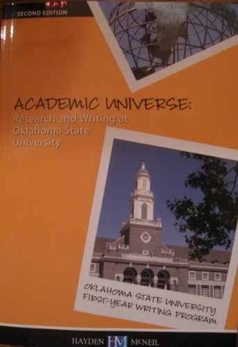 Academic Universe: Research and Writing at Oklahoma State University (Second Edition- Forst Printing)