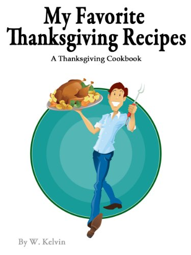 My Favorite Thanksgiving Recipes: A Thanksgiving Cookbook (Molten Chocolate Cake compare prices)