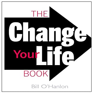 The Change Your Life Book | [Bill O'Hanlon]