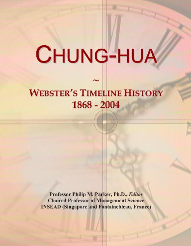 Chung-hua: Webster's Timeline History, 1868 - 2004