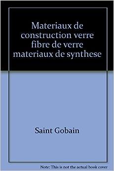 Materiaux de construction verre fibre de verre materiaux de synthese sai - Materiaux de construction innovants ...