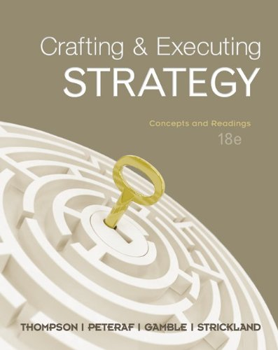 Crafting & Executing Strategy: Concepts and Readings...