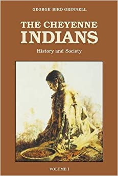 The Cheyenne Indians, Vol. 1: History and Society: George