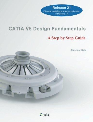 CATIA V5 Design Fundamentals: A Step by Step Guide