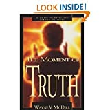 img - for TheMoment of Truth: AGuide toEffective Sermon Delivery book / textbook / text book