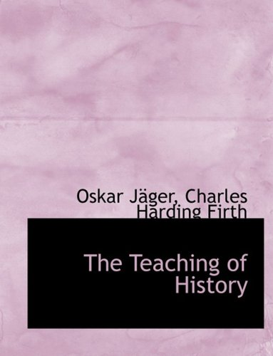The Teaching of History (Large Print Edition)