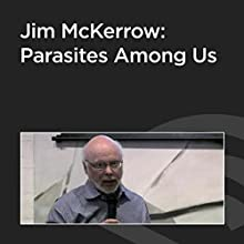 Jim McKerrow: Parasites Among Us  by Jim McKerrow Narrated by Jim McKerrow