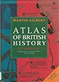 Atlas of British History (0195210603) by Gilbert, Martin