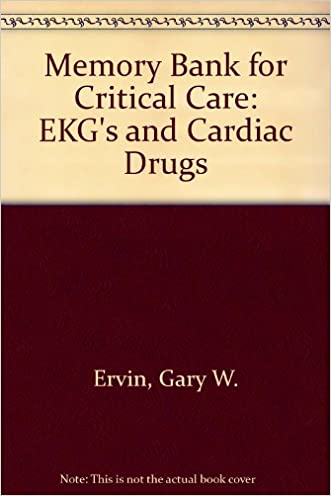 Memory Bank for Critical Care: Ekgs and Cardiac Drugs