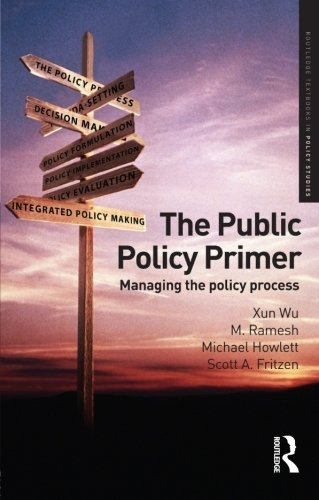 The Public Policy Primer: Managing the Policy Process...