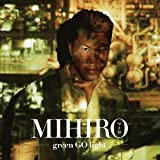 green GO light♪MIHIRO 〜マイロ〜