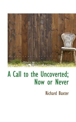 A Call to the Uncoverted; Now or Never