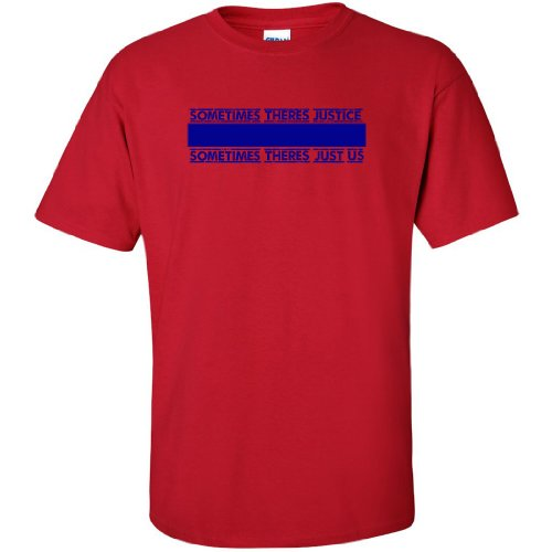 Sometimes Theres Justice Thin Blue Line Graphic T-Shirts - Red - Large