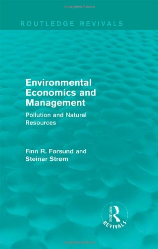 Environmental Economics and Management (Routledge Revivals): Pollution and Natural Resources