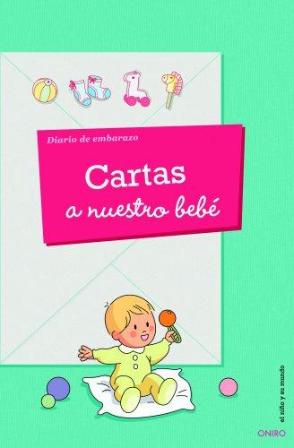 Cartas a nuestro bebé: Diario de embarazo (El Niño y su Mundo)