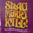 Shag Marry Kill! - The Adult Board Game of Impossible Choices by Imagination Entertainment