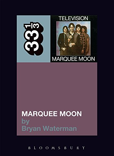 Television's Marquee Moon (33 1/3)