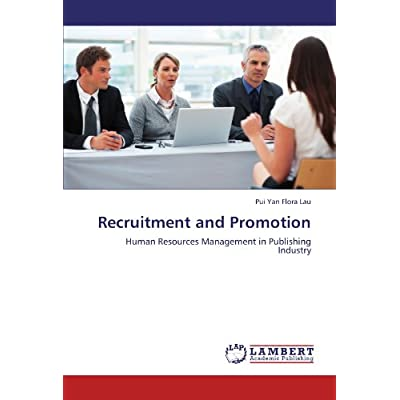 Recruitment and Promotion: Human Resources Management in ...