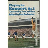 Playing for Rangers No. 5by Ken Gallacher
