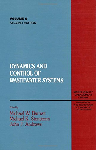 Dynamics and Control of Wastewater Systems, Second Edition (Water Quality Management Library)
