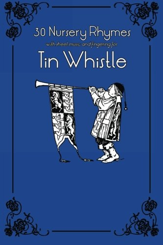 30 Nursery Rhymes with sheet music and fingering for Tin Whistle (Whistle for Kids) (Volume 2) (Nursery Rhyme Sheet Music compare prices)