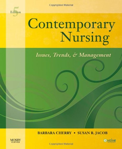 Contemporary Nursing: Issues, Trends, & Management,...