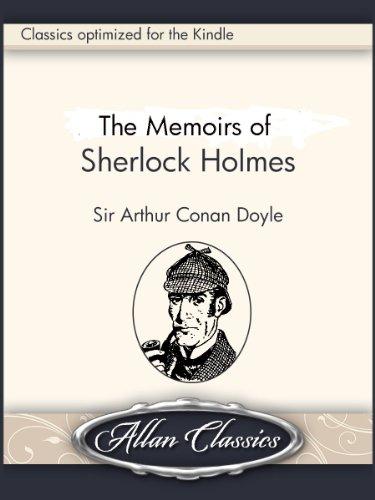 Arthur Conan Doyle - The Memoirs of Sherlock Holmes by Arthur Conan Doyle [Annotated] [Illustrated]