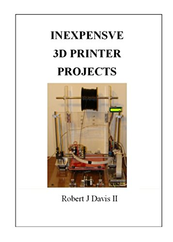 Inexpensive 3D Printer Projects:
