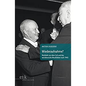 Wiederaufnahme?: Rückkehr aus dem Exil und das westdeutsche Musikleben nach 1945 (Kontinuitäten un