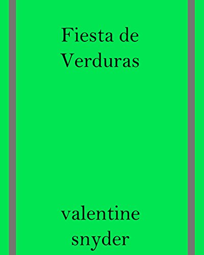 Fiesta de Verduras (Spanish Edition) by Valentine Snyder