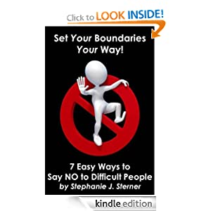 Set Your Boundaries Your Way: 7 Easy Ways to Say No to Difficult People