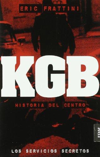 KGB. Historia del centro (Cronicas de la Historia) (Spanish Edition)
