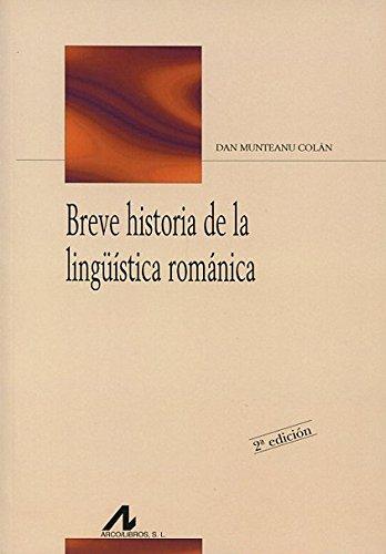 BREVE HISTORIA DE LA LINGUISTICA ROMANICA