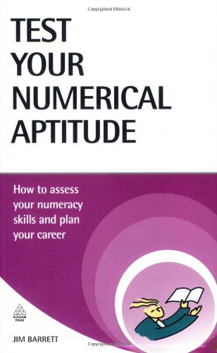 Test Your Numerical Aptitude: How to Assess Your Numeracy Skills and Plan Your Career (Testing Series)