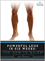 Powerful Legs in Six Weeks: The How-To Guide