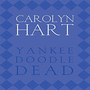 Yankee Doodle Dead: Death on Demand Mysteries, Book 10 | [Carolyn G. Hart]