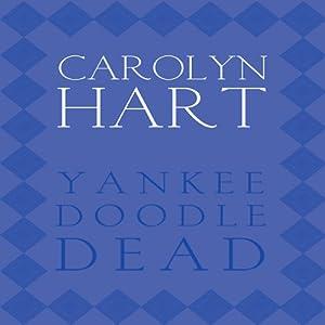 Yankee Doodle Dead: Death on Demand Mysteries, Book 10 | [Carolyn G. Hart]