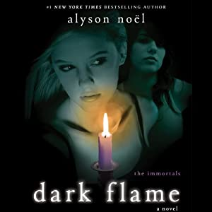 Dark Flame: The Immortals | [Alyson Noel]